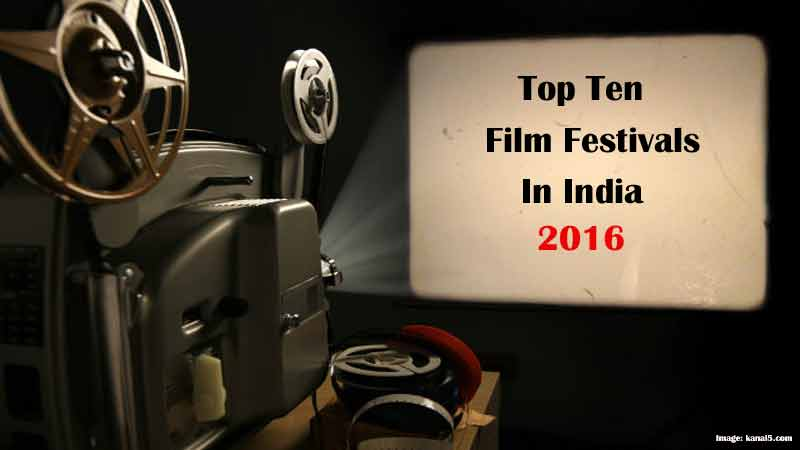Top-Ten film Festivals in India 2016