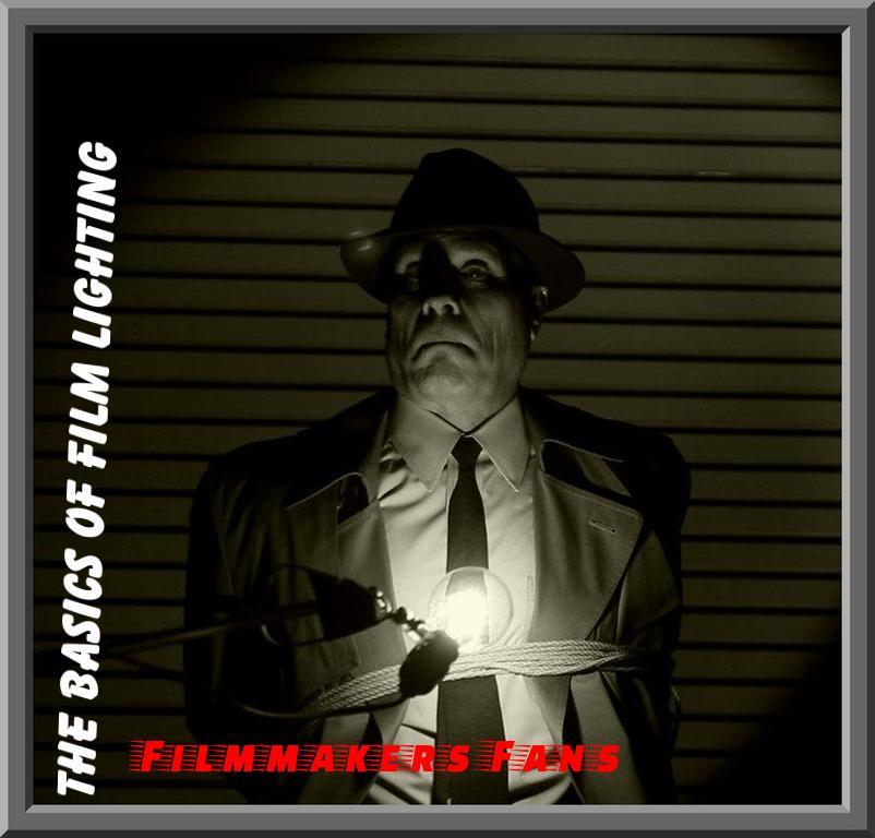 Basics of Film lighting Filmmaking techniques and tips website