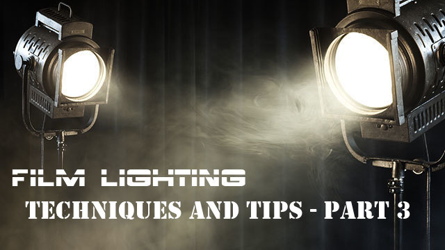 Film lighting Techniques and Tips Part 3