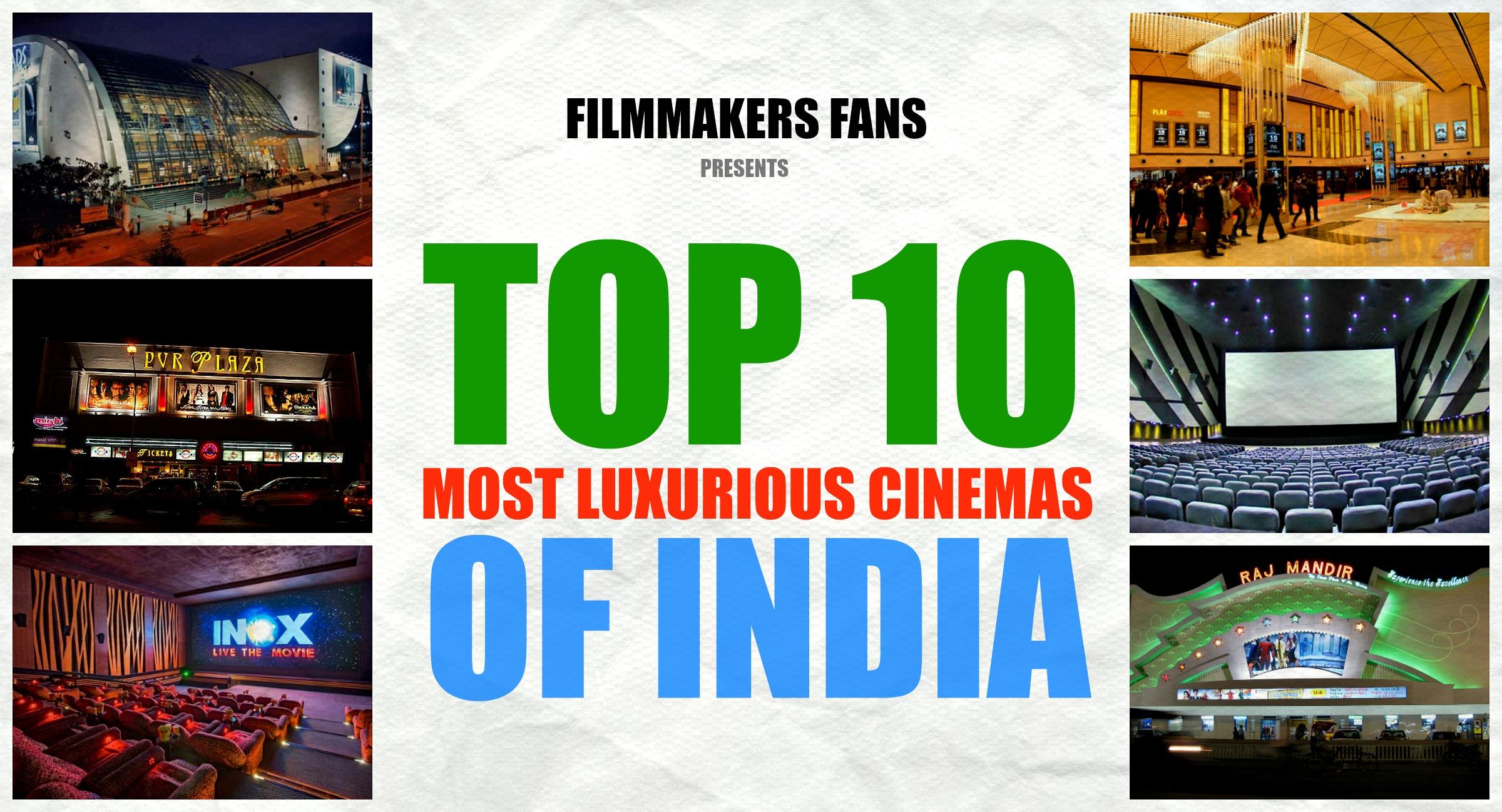 Top 10 costliest cinemas of India